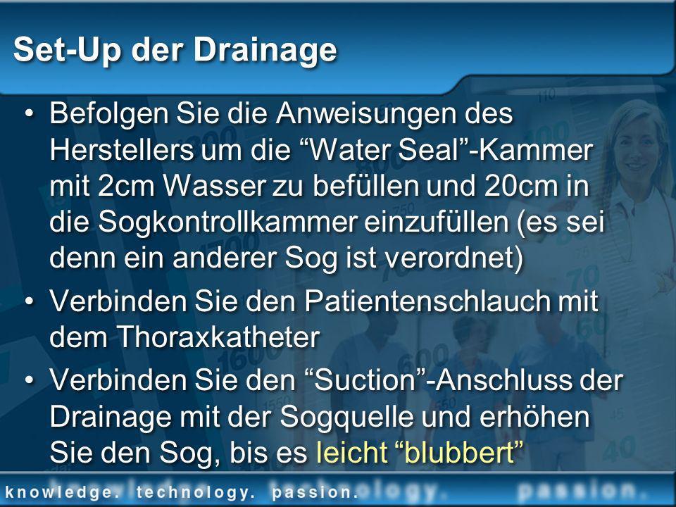 Set-Up der Drainage Befolgen Sie die Anweisungen des Herstellers um die Water Seal-Kammer mit 2cm Wasser zu befüllen und 20cm in die Sogkontrollkammer
