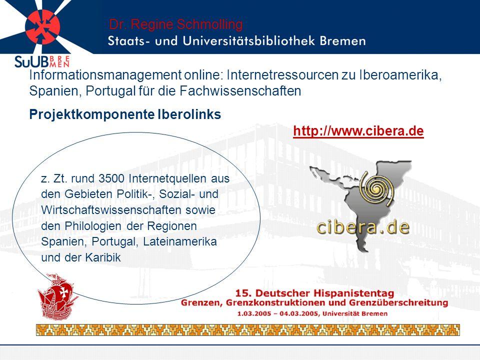 Dr. Regine Schmolling Informationsmanagement online: Internetressourcen zu Iberoamerika, Spanien, Portugal für die Fachwissenschaften Projektkomponent
