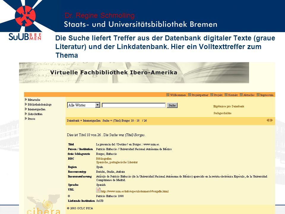 Die Suche liefert Treffer aus der Datenbank digitaler Texte (graue Literatur) und der Linkdatenbank. Hier ein Volltexttreffer zum Thema Dr. Regine Sch