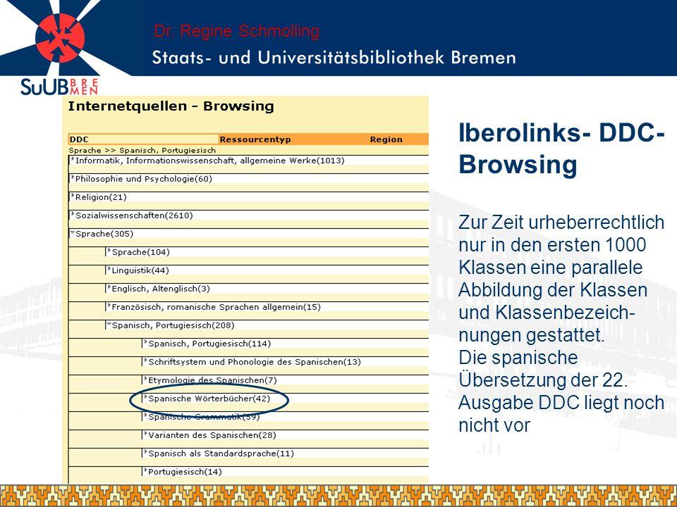 Iberolinks- DDC- Browsing Zur Zeit urheberrechtlich nur in den ersten 1000 Klassen eine parallele Abbildung der Klassen und Klassenbezeich- nungen ges