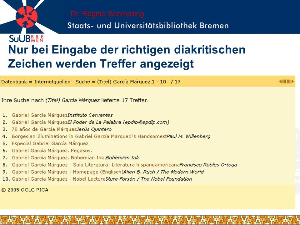 Nur bei Eingabe der richtigen diakritischen Zeichen werden Treffer angezeigt Dr. Regine Schmolling