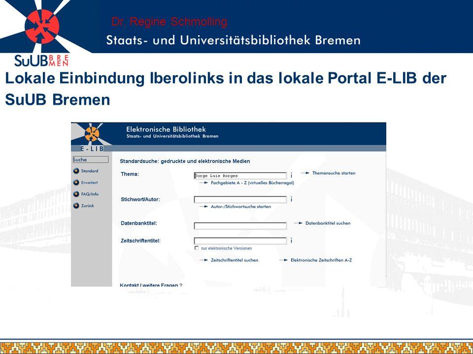 Lokale Einbindung Iberolinks in das lokale Portal E-LIB der SuUB Bremen Dr. Regine Schmolling