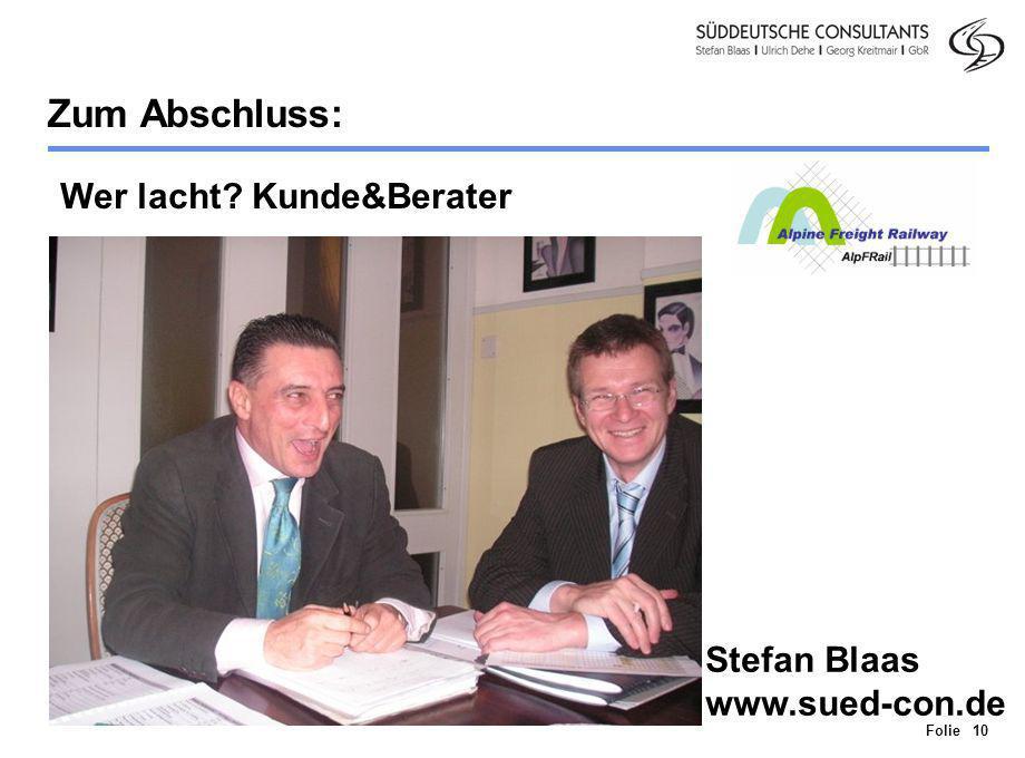 Division Personenverkehr Folie 10 Zum Abschluss: Wer lacht? Kunde&Berater Stefan Blaas www.sued-con.de
