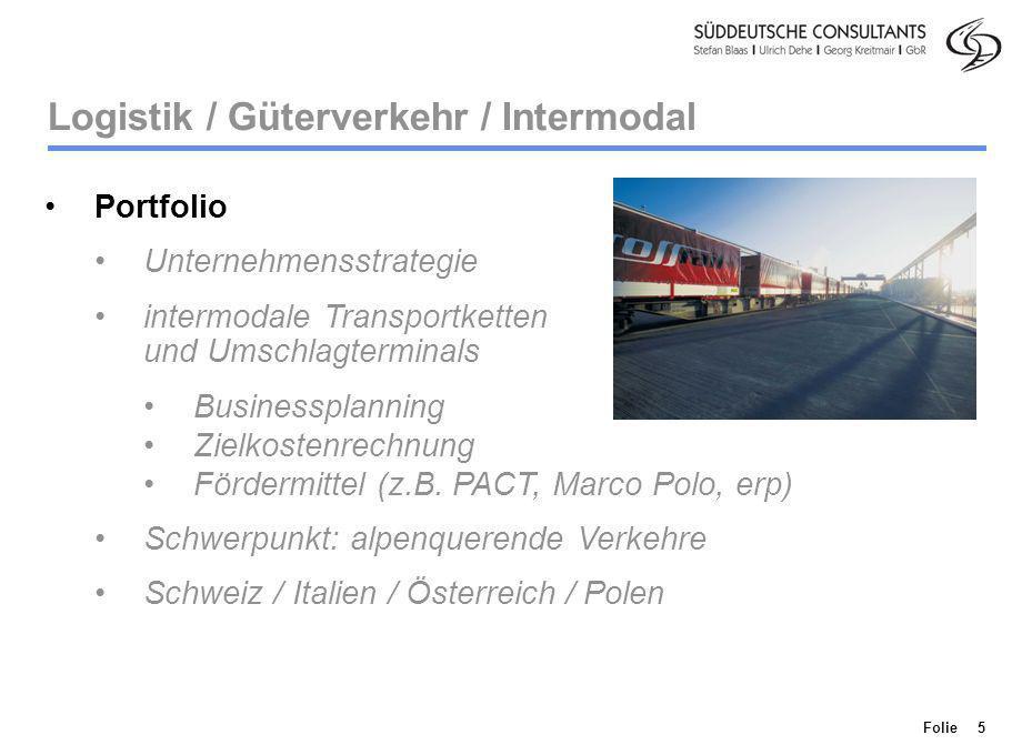 Division Personenverkehr Folie 5 Logistik / Güterverkehr / Intermodal Portfolio Unternehmensstrategie intermodale Transportketten und Umschlagterminal