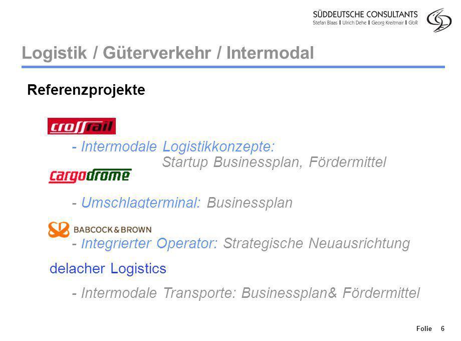 Division Personenverkehr Folie 6 Logistik / Güterverkehr / Intermodal Referenzprojekte - Intermodale Logistikkonzepte: Startup Businessplan, Fördermit