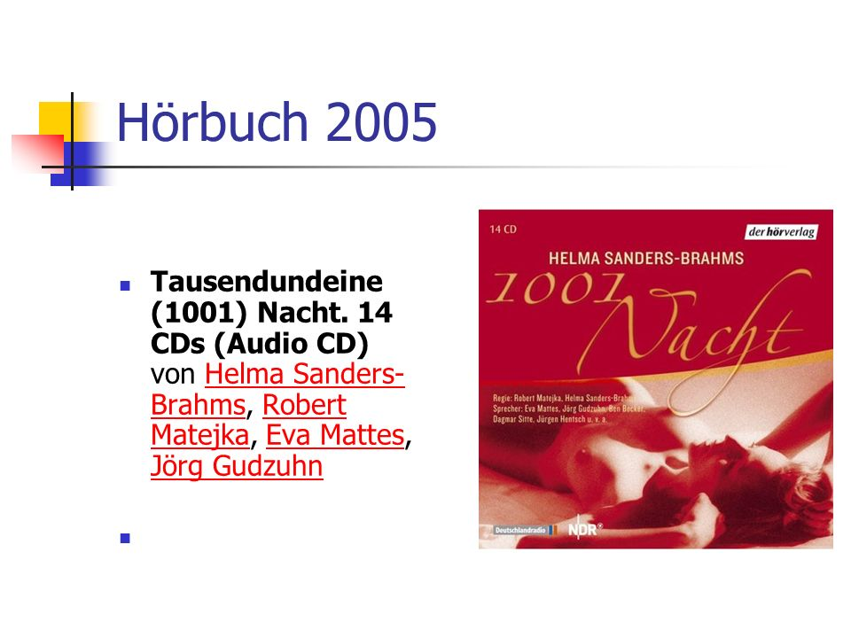 Hörbuch 2005 Tausendundeine (1001) Nacht. 14 CDs (Audio CD) von Helma Sanders- Brahms, Robert Matejka, Eva Mattes, Jörg GudzuhnHelma Sanders- BrahmsRo
