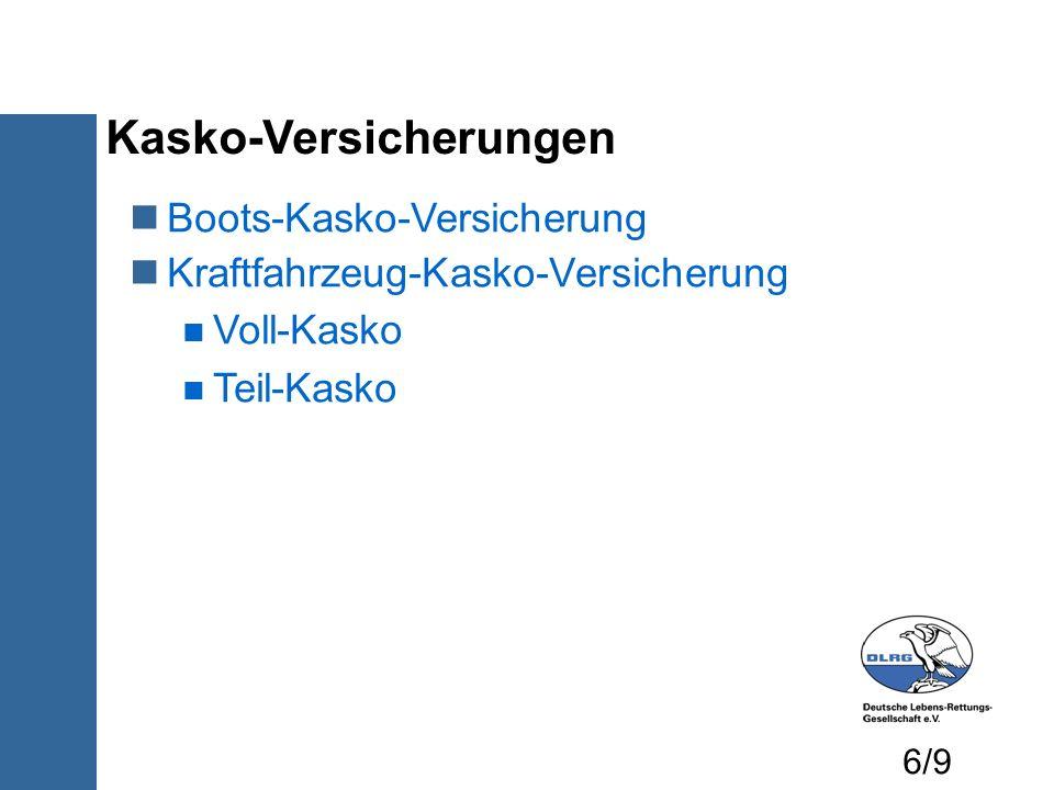 Kasko-Versicherungen Boots-Kasko-Versicherung Kraftfahrzeug-Kasko-Versicherung Voll-Kasko Teil-Kasko 6/9