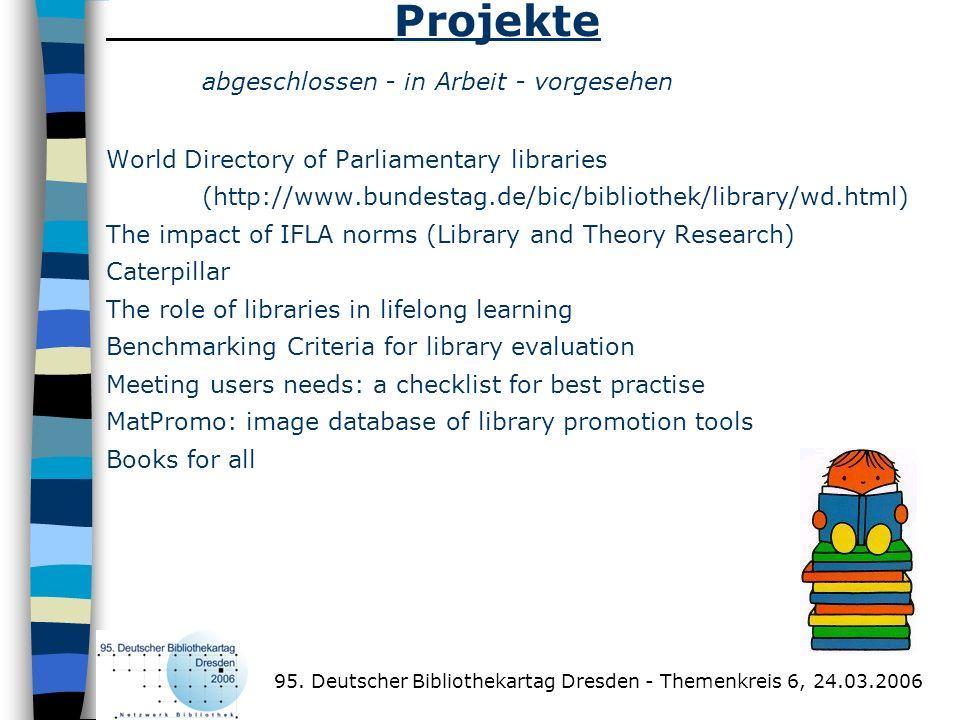 Projekte abgeschlossen - in Arbeit - vorgesehen World Directory of Parliamentary libraries (http://www.bundestag.de/bic/bibliothek/library/wd.html) Th