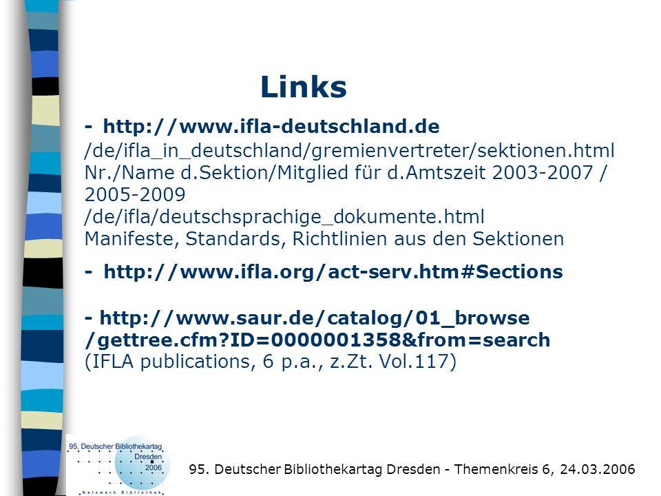 Links - http://www.ifla-deutschland.de /de/ifla_in_deutschland/gremienvertreter/sektionen.html Nr./Name d.Sektion/Mitglied für d.Amtszeit 2003-2007 /