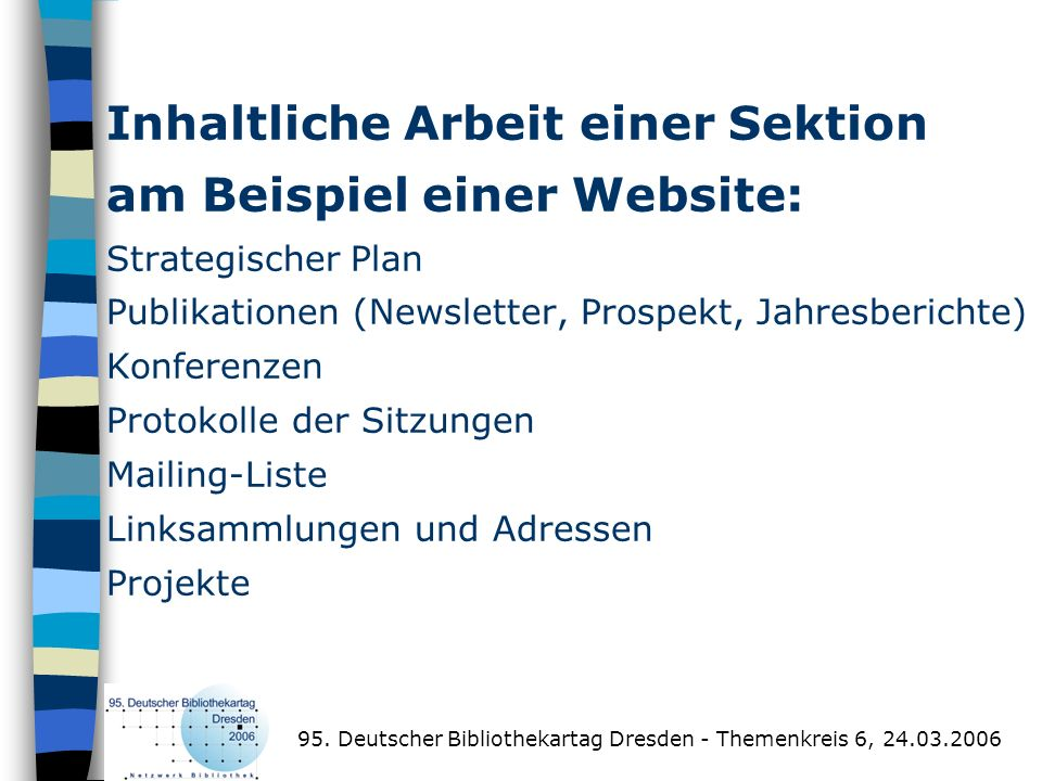 Inhaltliche Arbeit einer Sektion am Beispiel einer Website: Strategischer Plan Publikationen (Newsletter, Prospekt, Jahresberichte) Konferenzen Protok