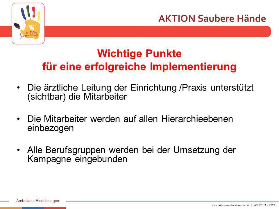 www.aktion-sauberehaende.de | ASH 2011 - 2013 Ambulante Einrichtungen Implementierungsschritte 1.