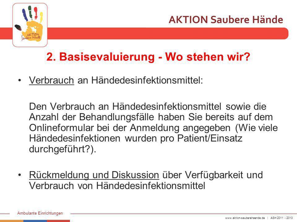 www.aktion-sauberehaende.de | ASH 2011 - 2013 Ambulante Einrichtungen 3.