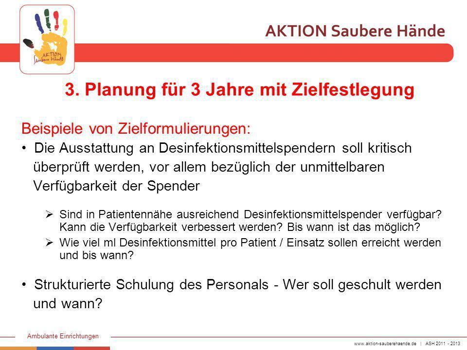 www.aktion-sauberehaende.de | ASH 2011 - 2013 Ambulante Einrichtungen ggf.