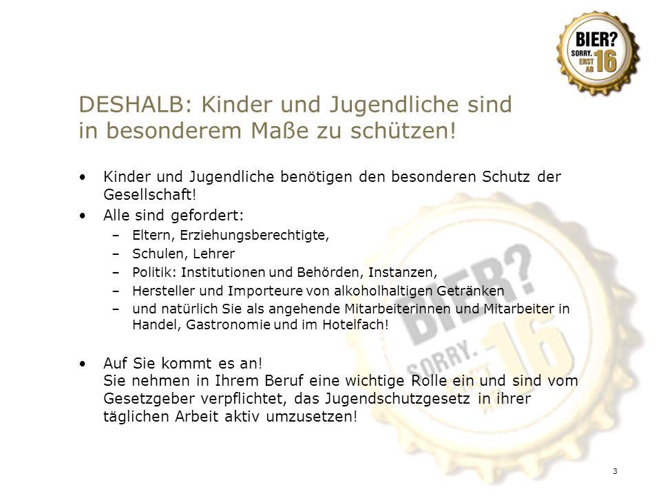 3 DESHALB: Kinder und Jugendliche sind in besonderem Maße zu schützen! Kinder und Jugendliche benötigen den besonderen Schutz der Gesellschaft! Alle s