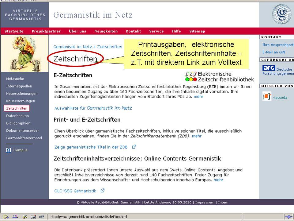 Germanistik im Netz 201011 Printausgaben, elektronische Zeitschriften, Zeitschrifteninhalte - z.T. mit direktem Link zum Volltext