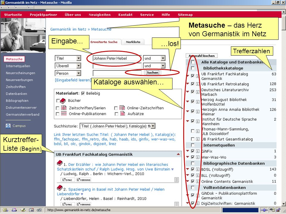 Germanistik im Netz 201019 Metasuche – das Herz von Germanistik im Netz Kataloge auswählen… Eingabe... …los! Kurztreffer- Liste (Beginn) Trefferzahlen