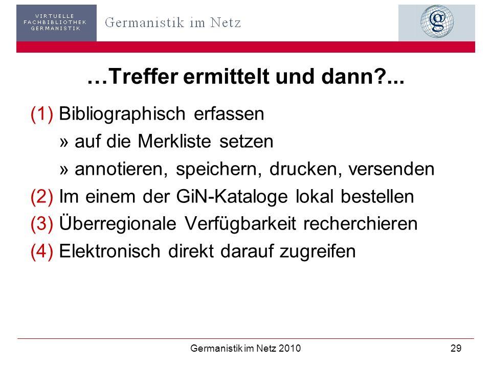 Germanistik im Netz 201029 …Treffer ermittelt und dann?... (1)Bibliographisch erfassen » auf die Merkliste setzen » annotieren, speichern, drucken, ve