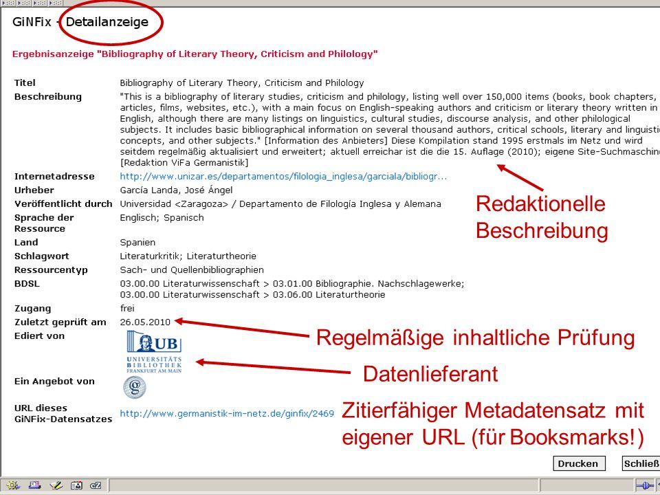 Germanistik im Netz 201038 Datenlieferant Regelmäßige inhaltliche Prüfung Redaktionelle Beschreibung Zitierfähiger Metadatensatz mit eigener URL (für