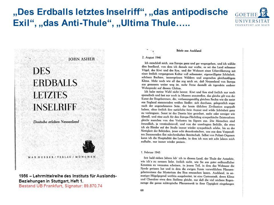 Des Erdballs letztes Inselriff, das antipodische Exil, das Anti-Thule, Ultima Thule…..