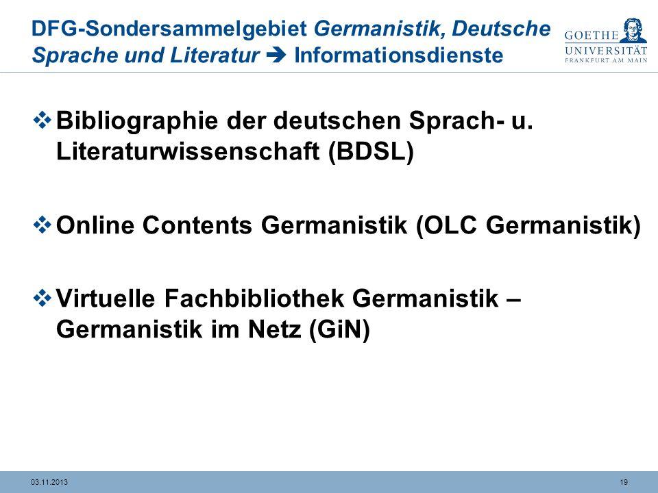 1903.11.2013 DFG-Sondersammelgebiet Germanistik, Deutsche Sprache und Literatur Informationsdienste Bibliographie der deutschen Sprach- u.