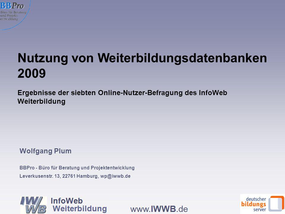 Nutzung von Weiterbildungsdatenbanken 2009 Wolfgang Plum BBPro - Büro für Beratung und Projektentwicklung Leverkusenstr. 13, 22761 Hamburg, wp@iwwb.de