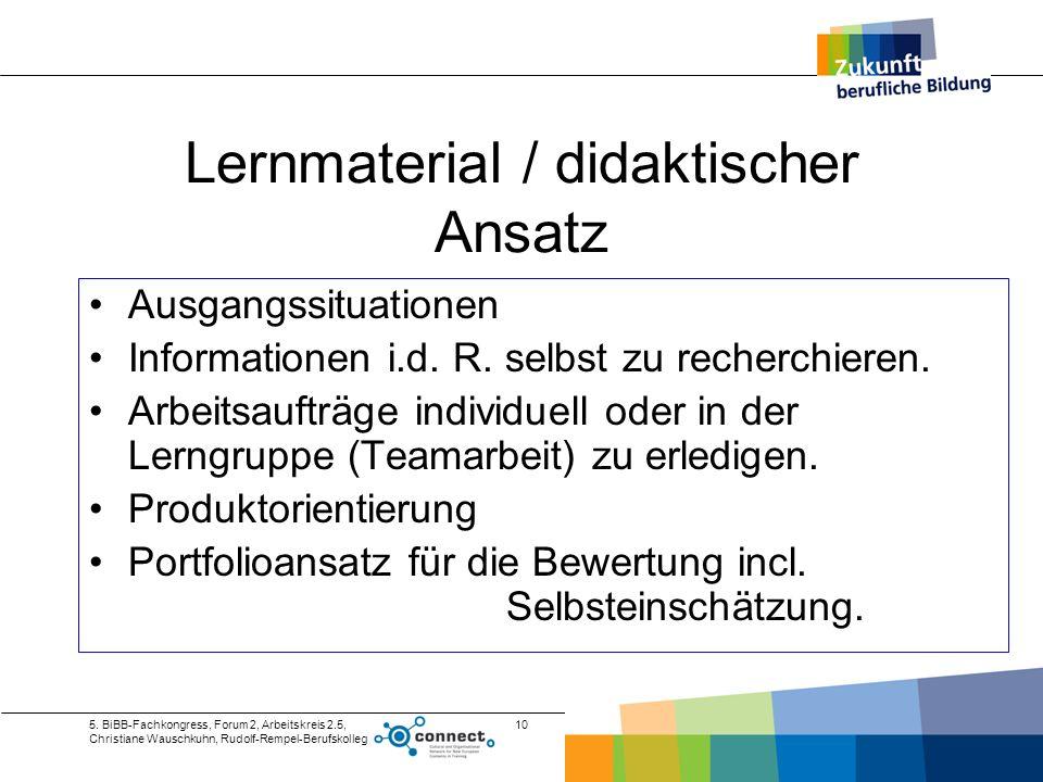 5. BiBB-Fachkongress, Forum 2, Arbeitskreis 2.5, Christiane Wauschkuhn, Rudolf-Rempel-Berufskolleg 10 Lernmaterial / didaktischer Ansatz Ausgangssitua