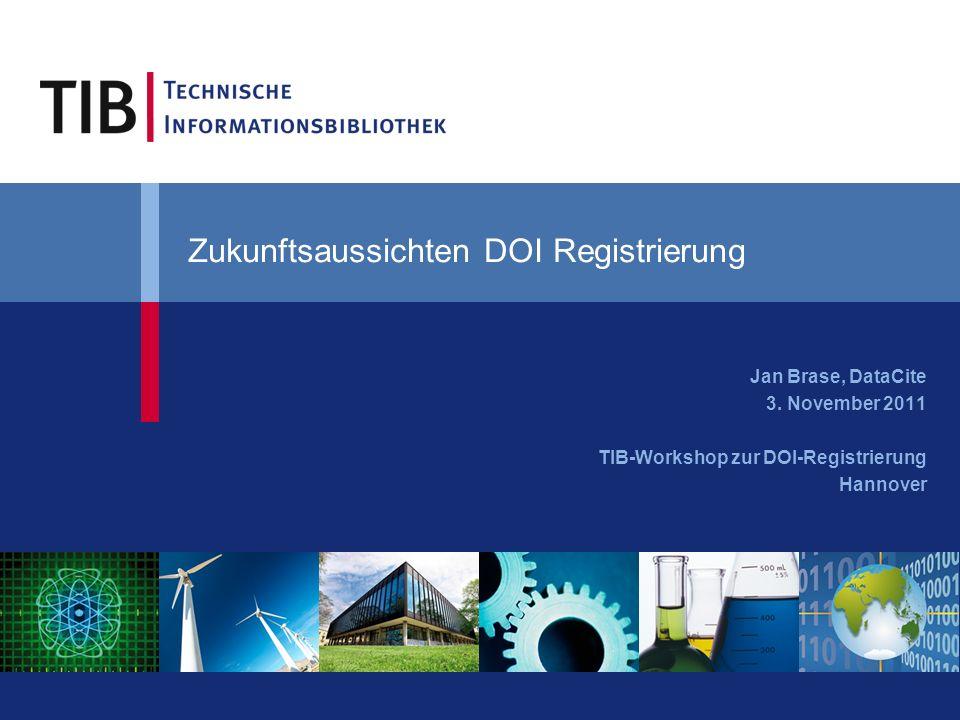 Zukunftsaussichten DOI Registrierung Jan Brase, DataCite 3.