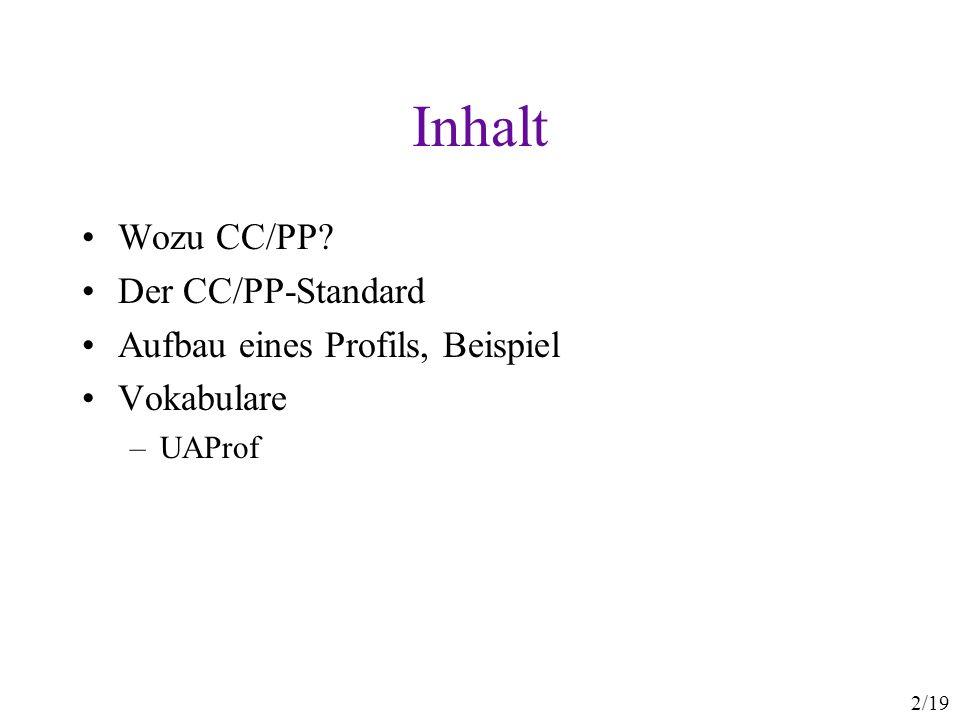13/19 Default-Werte (2) <ccpp:defaults rdf:resource= http://example.com/schema#HWDefault /> 32