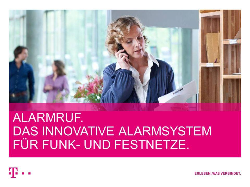 05/2013Präsentation AlarmRuf1 ALARMRUF. DAS INNOVATIVE ALARMSYSTEM FÜR FUNK- UND FESTNETZE.