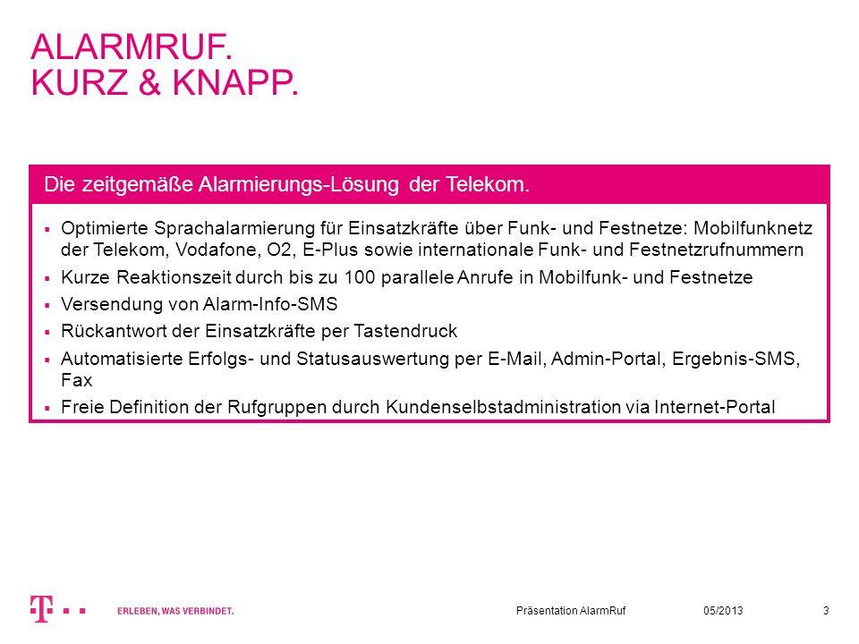 05/2013Präsentation AlarmRuf3 ALARMRUF. KURZ & KNAPP. Optimierte Sprachalarmierung für Einsatzkräfte über Funk- und Festnetze: Mobilfunknetz der Telek