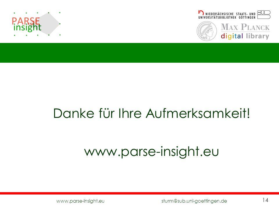 www.parse-insight.eu sturm@sub.uni-goettingen.de 14 Danke für Ihre Aufmerksamkeit! www.parse-insight.eu