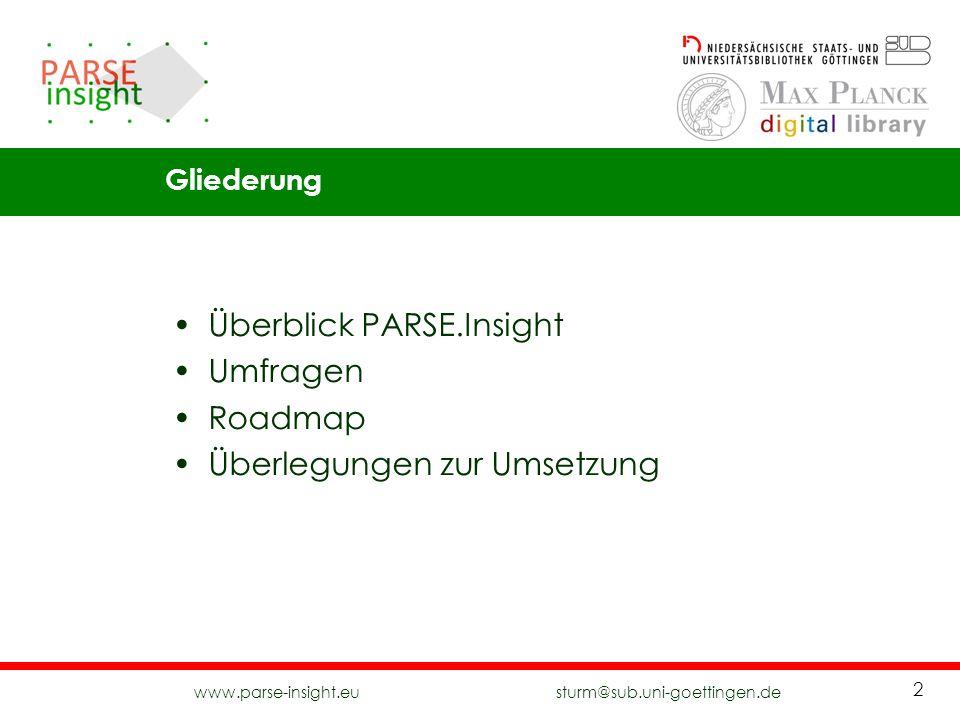 www.parse-insight.eu sturm@sub.uni-goettingen.de 2 Überblick PARSE.Insight Umfragen Roadmap Überlegungen zur Umsetzung Gliederung