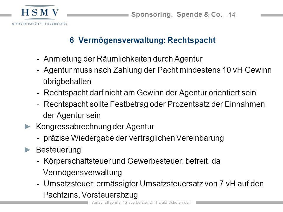Sponsoring, Spende & Co. -14- Wirtschaftsprüfer / Steuerberater Dr. Harald Schotenroehr 6 Vermögensverwaltung: Rechtspacht - Anmietung der Räumlichkei