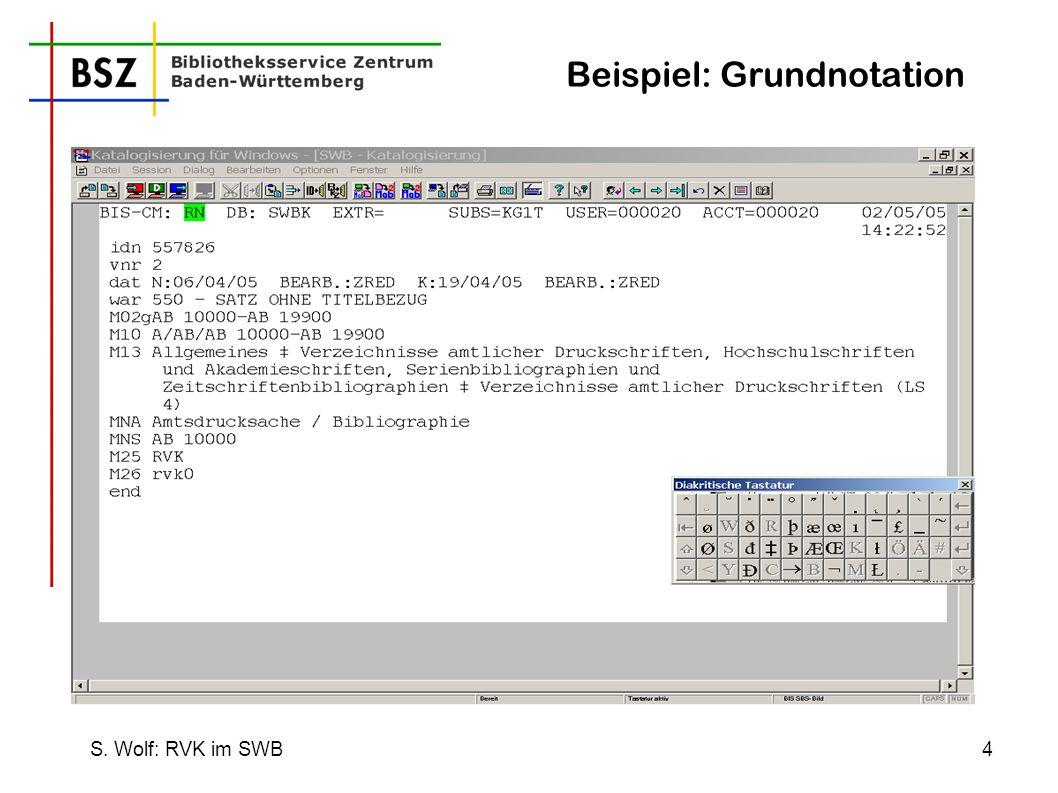 S. Wolf: RVK im SWB4 Beispiel: Grundnotation