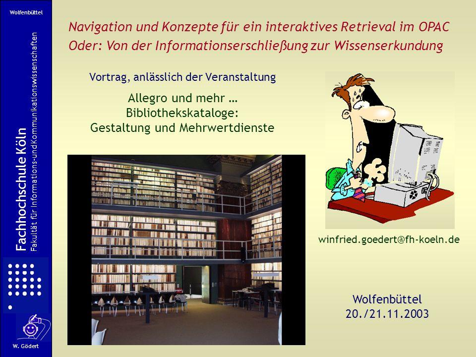 Bookhouse: Beispiel für einen konzeptionell durchdachten OPAC Fachhochschule Köln Fakultät für Informations-und Kommunikationswissenschaften W.