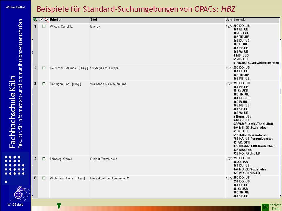 Retrieval in lokalen Datenbanken Lokale Bestände Lokale Daten Lokale Erschließung Lokaler OPAC mit lokal zu pflegendem systematischen Navigations- und Retrievalsystem Fachhochschule Köln Fachbereich Informationswissenschaft W.