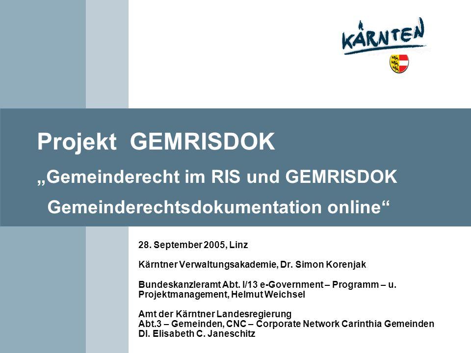 Projekt GEMRISDOK Gemeinderecht im RIS und GEMRISDOK Gemeinderechtsdokumentation online 28. September 2005, Linz Kärntner Verwaltungsakademie, Dr. Sim