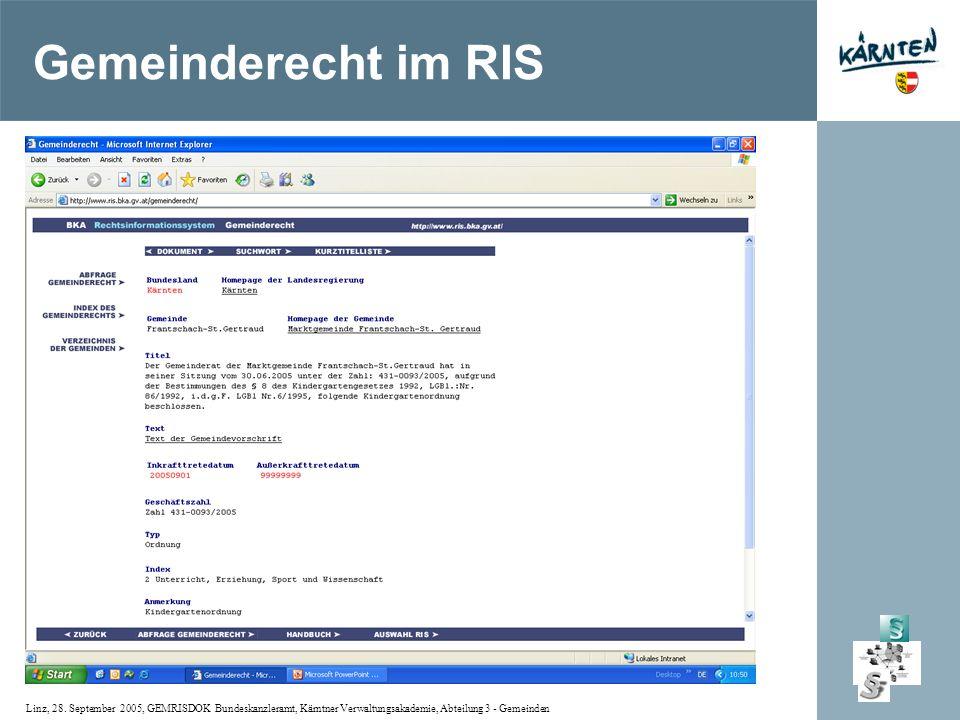 Linz, 28. September 2005, GEMRISDOK Bundeskanzleramt, Kärntner Verwaltungsakademie, Abteilung 3 - Gemeinden Gemeinderecht im RIS