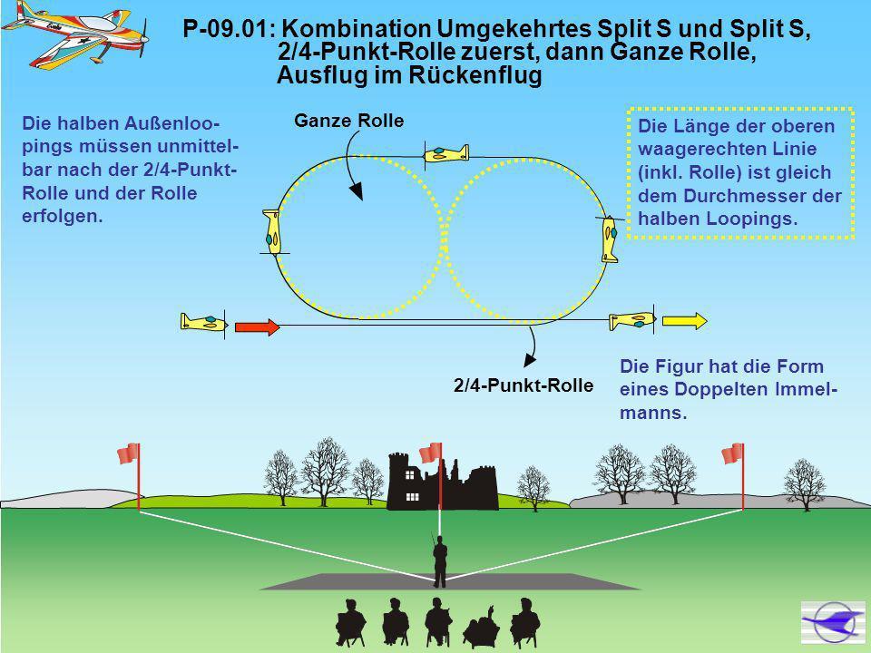 P-09.10: Ziehen-Drücken-Drücken Humpty Bumb, Halbe Rolle auf und abwärts, Ausflug im Rückenflug 1/2 Rollen in der Mitte der Strecken 1/2 Rolle