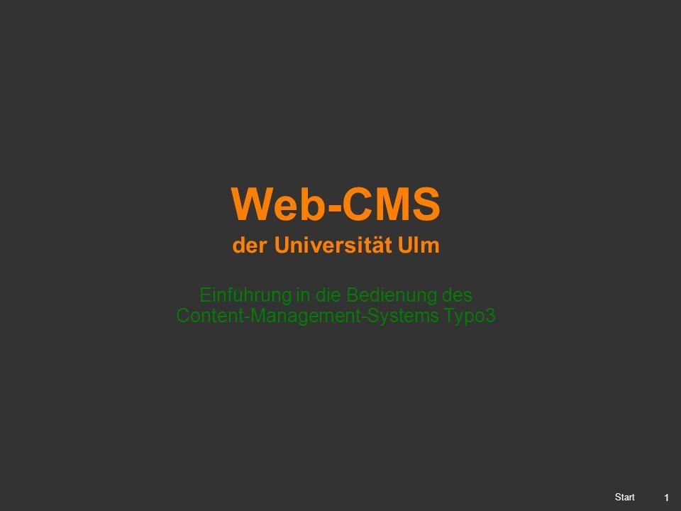 1 Web-CMS der Universität Ulm Einführung in die Bedienung des Content-Management-Systems Typo3 Start
