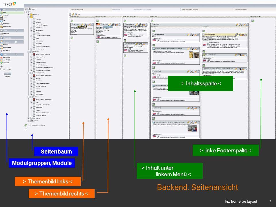 7 kiz home be layout > Themenbild links < > Themenbild rechts < > Inhalt unter linkem Menü < > linke Footerspalte < > Inhaltsspalte < Modulgruppen, Mo