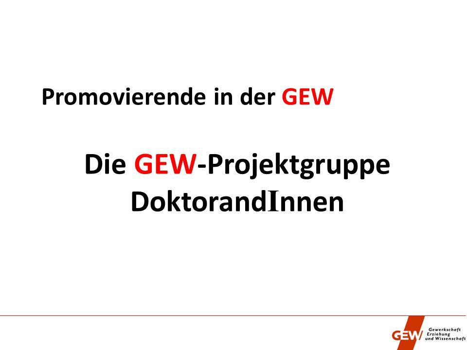 Promovierende in der GEW Die GEW-Projektgruppe Doktorand I nnen