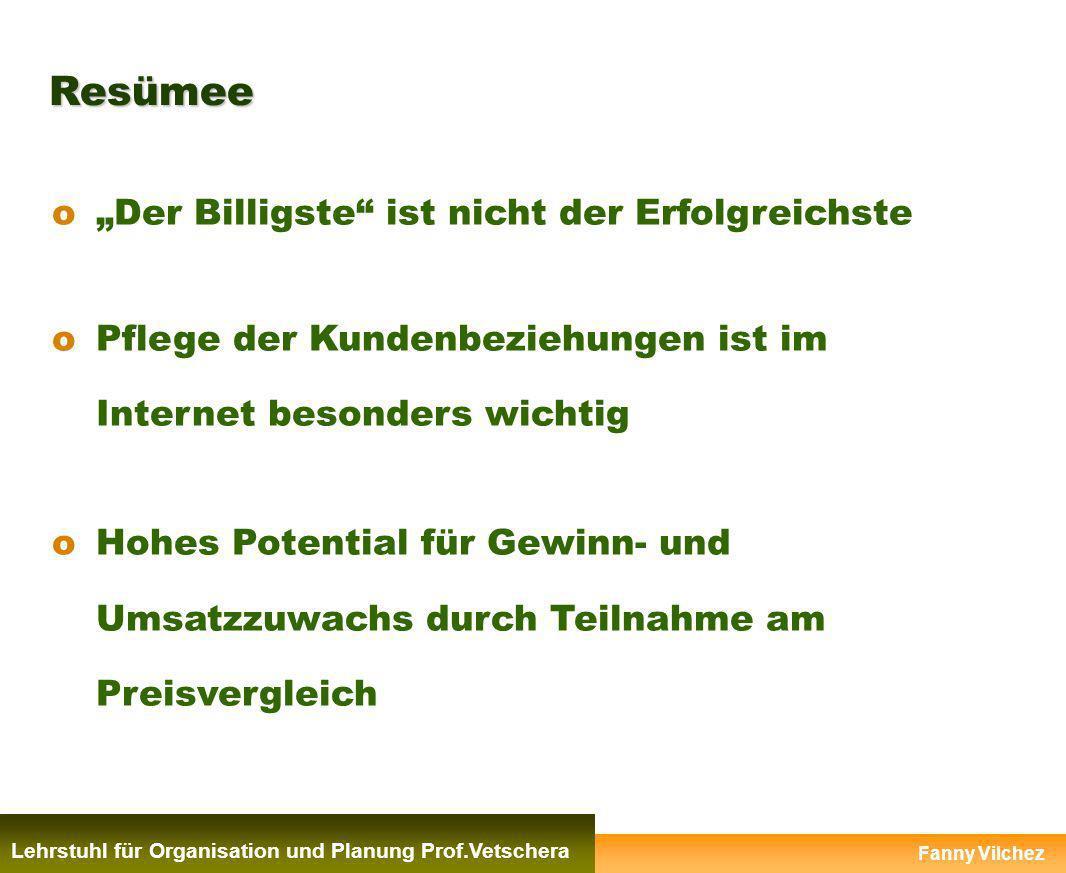 Resümee Lehrstuhl für Organisation und Planung Prof.Vetschera oDer Billigste ist nicht der Erfolgreichste oPflege der Kundenbeziehungen ist im Interne