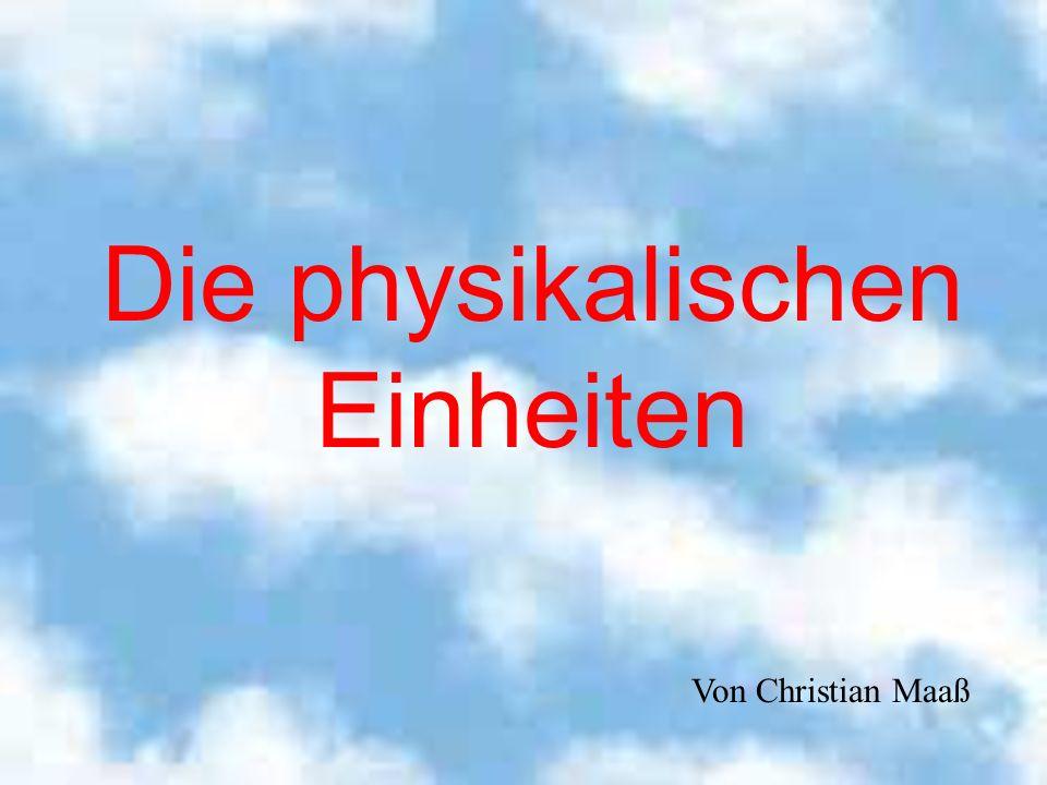 Die physikalischen Einheiten Von Christian Maaß