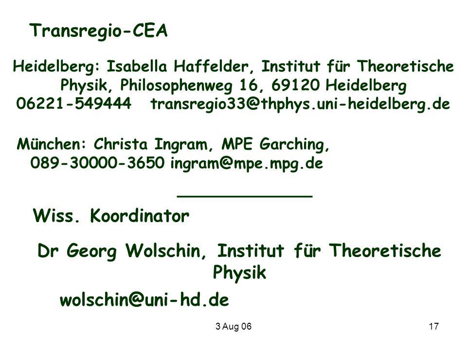 3 Aug 0617 Transregio-CEA Heidelberg: Isabella Haffelder, Institut für Theoretische Physik, Philosophenweg 16, 69120 Heidelberg 06221-549444 transregi
