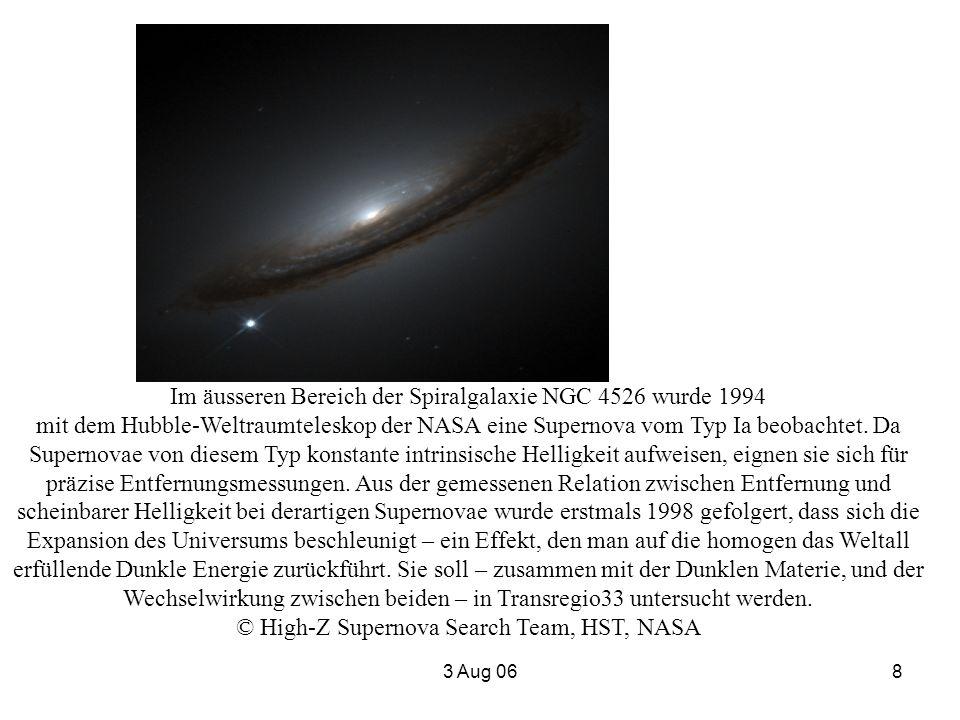 3 Aug 068 Im äusseren Bereich der Spiralgalaxie NGC 4526 wurde 1994 mit dem Hubble-Weltraumteleskop der NASA eine Supernova vom Typ Ia beobachtet. Da