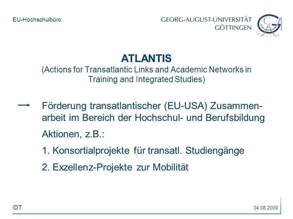 EU-Hochschulbüro ATLANTIS (Actions for Transatlantic Links and Academic Networks in Training and Integrated Studies) Förderung transatlantischer (EU-U
