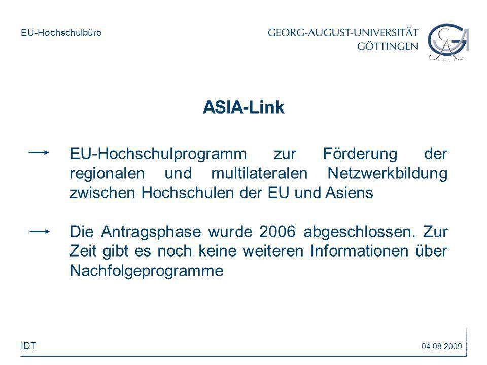EU-Hochschulbüro ASIA-Link EU-Hochschulprogramm zur Förderung der regionalen und multilateralen Netzwerkbildung zwischen Hochschulen der EU und Asiens