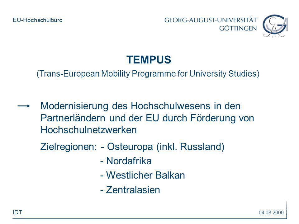 EU-Hochschulbüro TEMPUS (Trans-European Mobility Programme for University Studies) Modernisierung des Hochschulwesens in den Partnerländern und der EU
