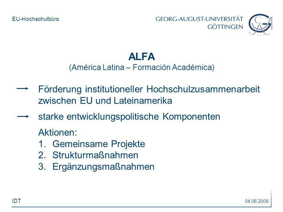 EU-Hochschulbüro ALFA (América Latina – Formación Académica) Förderung institutioneller Hochschulzusammenarbeit zwischen EU und Lateinamerika starke e